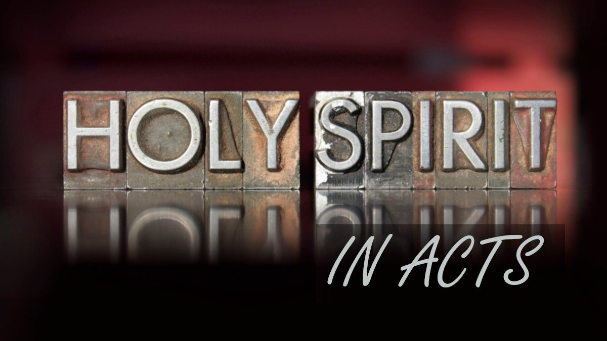 Holy Spirit In Acts – Part 1 – Session 1