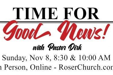 Time for Good News – Beginning this Sunday, Nov 8