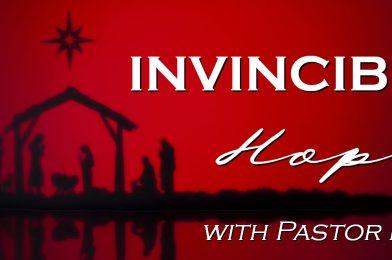 Invincible Hope – Advent Devotional – Week 1