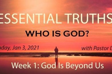 Sermon Video: Who Is God?  Week 1: God Is Beyond Us (Psalm 8:1-9)