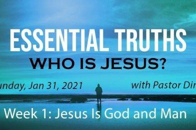 Sermon Video: Who Is Jesus?  Week 1: Jesus Is God and Man (John 1:1-14)