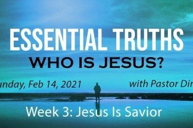 Sermon Video: Who Is Jesus?  Week 3: Jesus Is Savior (John 3:16-21)