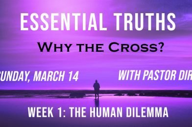 Sermon Video: Why the Cross?  Week 1: The Human Dilemma (Romans 2:1-16)