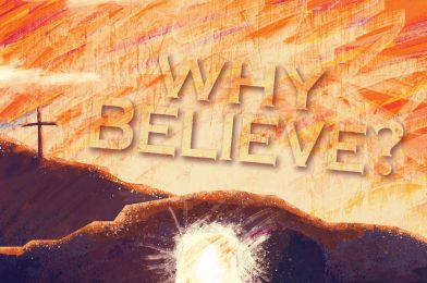 Why Believe? Easter, 2021