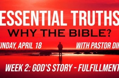 Sermon Video: Why The Bible? – Week 2: God's Story – Fulfillment (Hebrews 1:1-4)