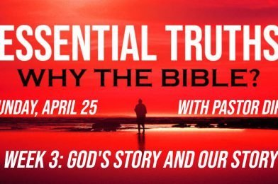 Sermon Video: Why the Bible? – Week3: God's Story and Our Story (2 Timothy 3:10-17)