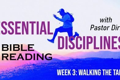 Sermon Video: Bible Reading (2021) – Week 3 – Walking the Talk