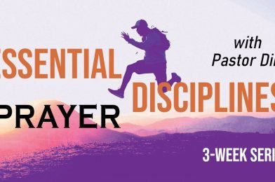 Prayer – A Short Series Emphasizing the Role of the Spirit, Faith & Community (2021)